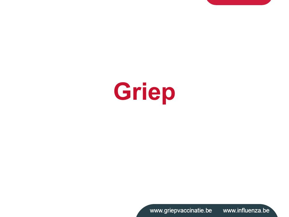 www.griepvaccinatie.be www.influenza.be Griep