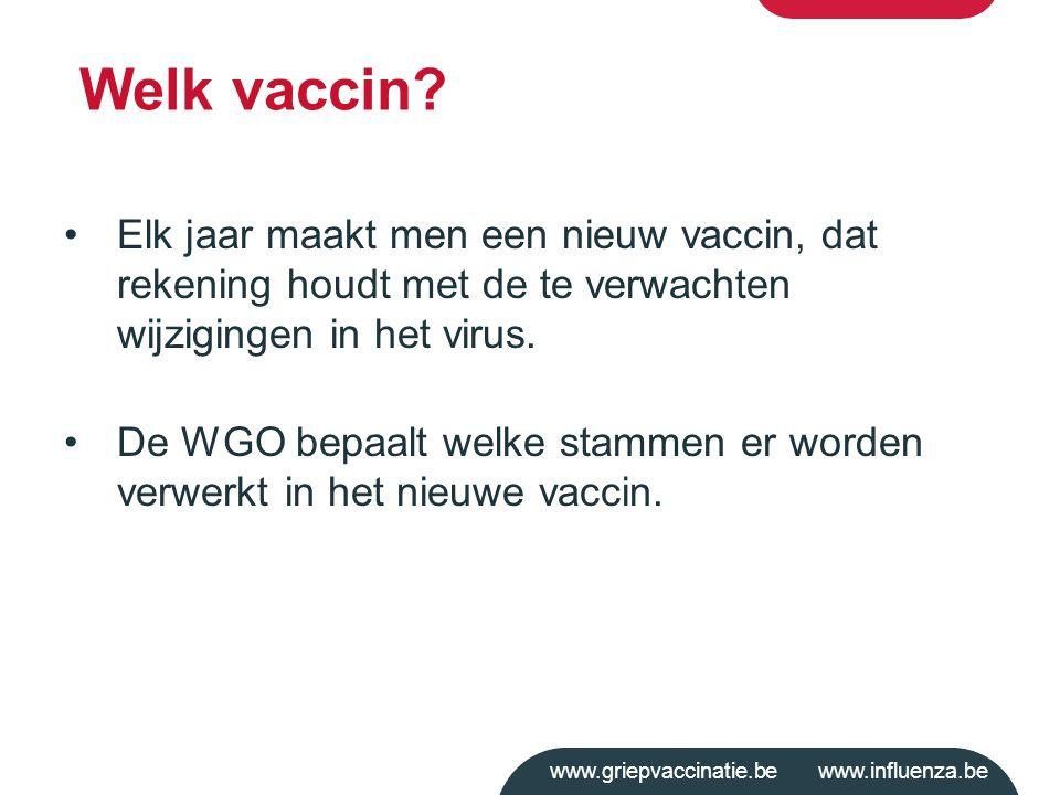 www.griepvaccinatie.be www.influenza.be Elk jaar maakt men een nieuw vaccin, dat rekening houdt met de te verwachten wijzigingen in het virus. De WGO
