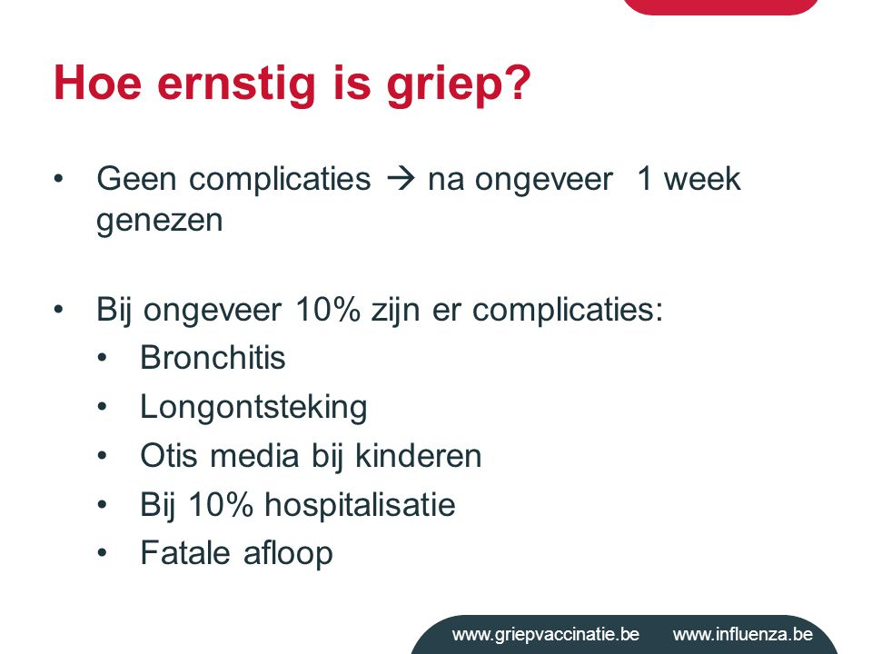 www.griepvaccinatie.be www.influenza.be Hoe ernstig is griep.