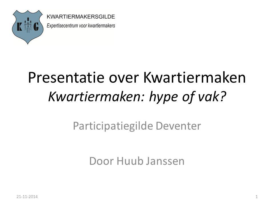 Presentatie over Kwartiermaken Kwartiermaken: hype of vak? Participatiegilde Deventer Door Huub Janssen 21-11-20141