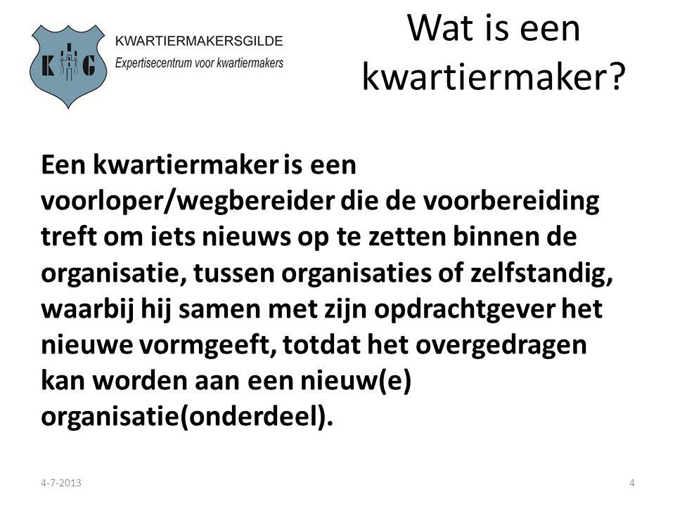 Wat is een kwartiermaker? 4-7-20134 Een kwartiermaker is een voorloper/wegbereider die de voorbereiding treft om iets nieuws op te zetten binnen de or