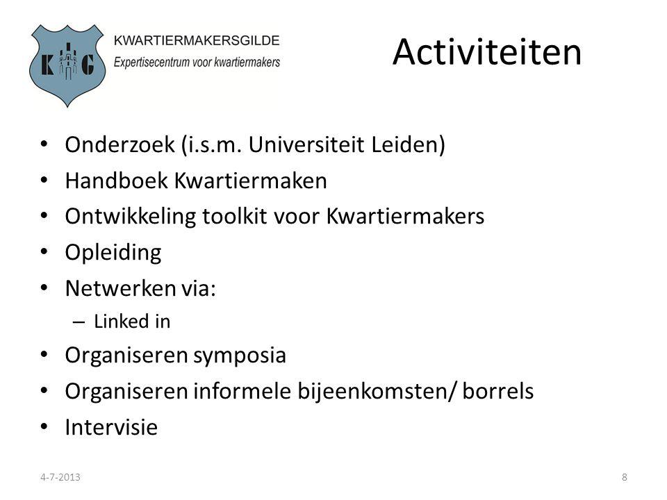 Activiteiten 4-7-20138 Onderzoek (i.s.m. Universiteit Leiden) Handboek Kwartiermaken Ontwikkeling toolkit voor Kwartiermakers Opleiding Netwerken via: