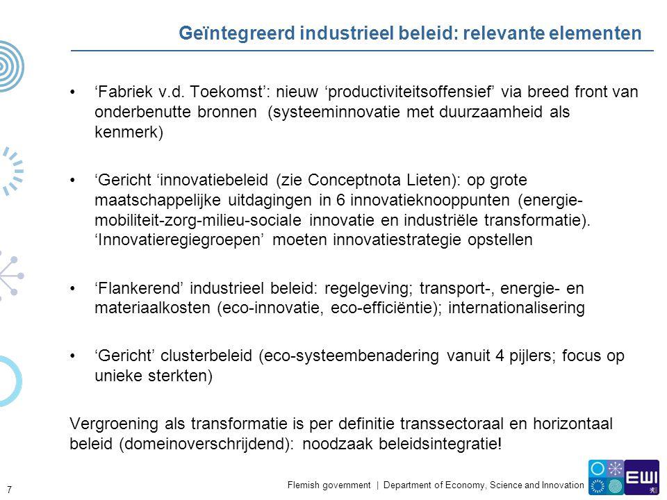 Flemish government | Department of Economy, Science and Innovation Geïntegreerd industrieel beleid: relevante elementen 'Fabriek v.d. Toekomst': nieuw