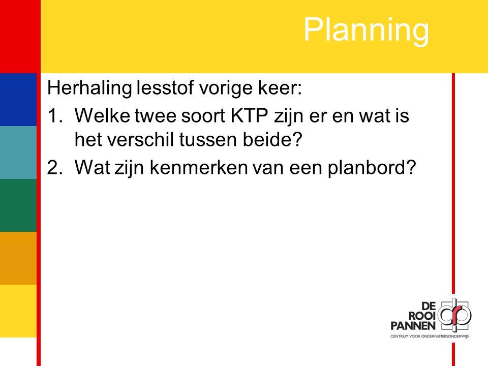 3 Planning Herhaling lesstof vorige keer: 1.Welke twee soort KTP zijn er en wat is het verschil tussen beide.