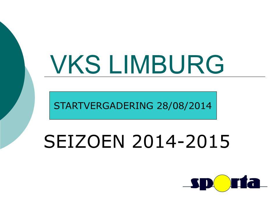 VKS LIMBURG SEIZOEN 2014-2015 STARTVERGADERING 28/08/2014