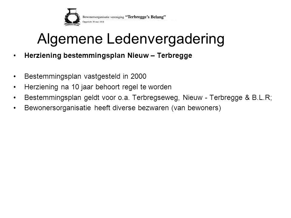 Algemene Ledenvergadering Herziening bestemmingsplan Nieuw – Terbregge Bestemmingsplan vastgesteld in 2000 Herziening na 10 jaar behoort regel te worden Bestemmingsplan geldt voor o.a.