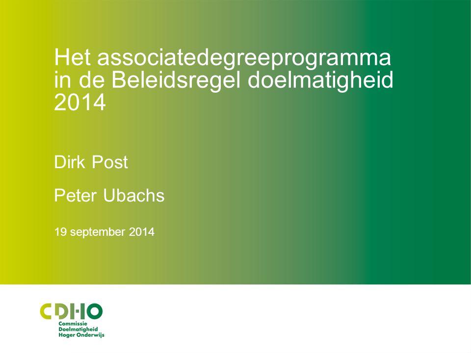 Het associatedegreeprogramma in de Beleidsregel doelmatigheid 2014 Dirk Post Peter Ubachs 19 september 2014