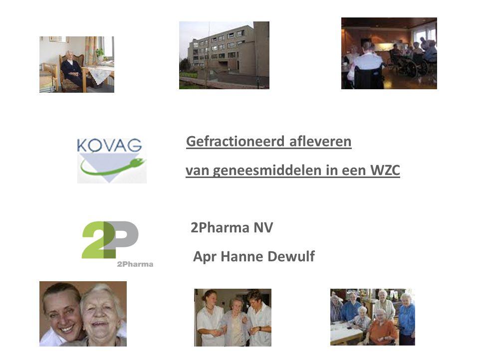 Gefractioneerd afleveren van geneesmiddelen in een WZC 2Pharma NV Apr Hanne Dewulf