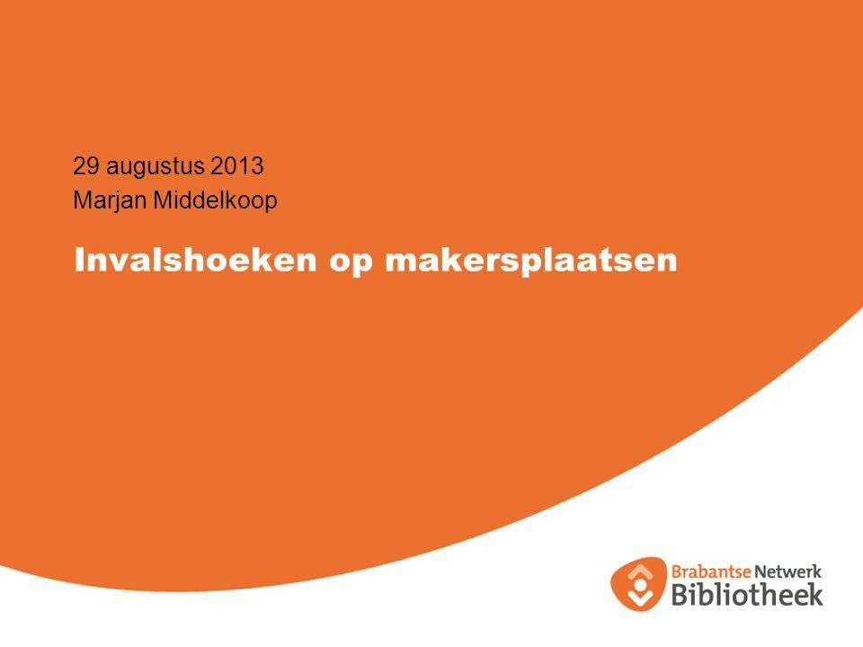 Invalshoeken op makersplaatsen 29 augustus 2013 Marjan Middelkoop