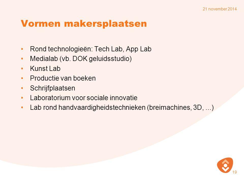 Vormen makersplaatsen Rond technologieën: Tech Lab, App Lab Medialab (vb.