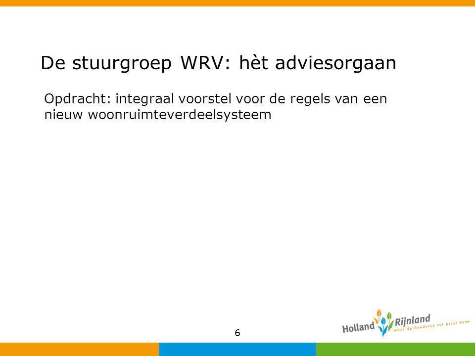 6 De stuurgroep WRV: hèt adviesorgaan Opdracht: integraal voorstel voor de regels van een nieuw woonruimteverdeelsysteem