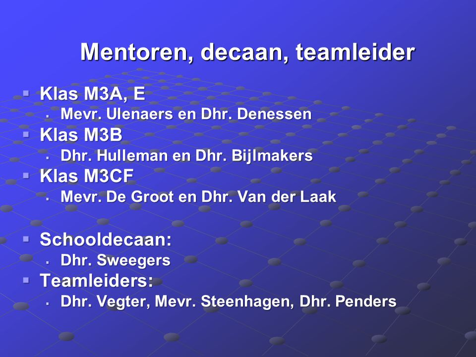 Mentoren, decaan, teamleider Mentoren, decaan, teamleider  Klas M3A, E  Mevr.