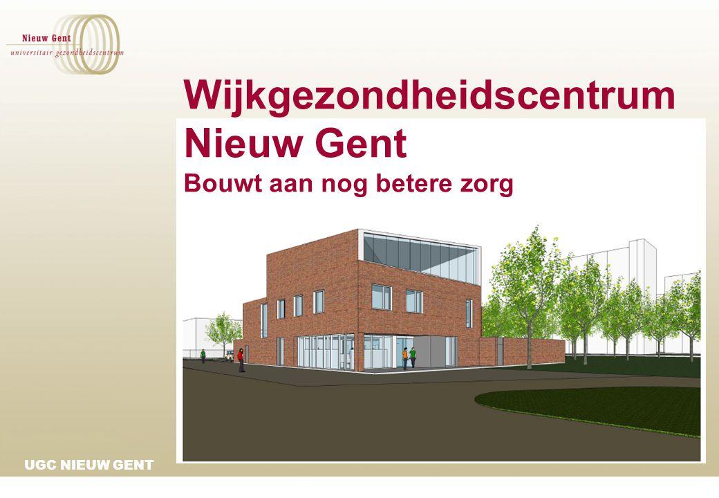 UGC NIEUW GENT Wijkgezondheidscentrum Nieuw Gent Bouwt aan nog betere zorg