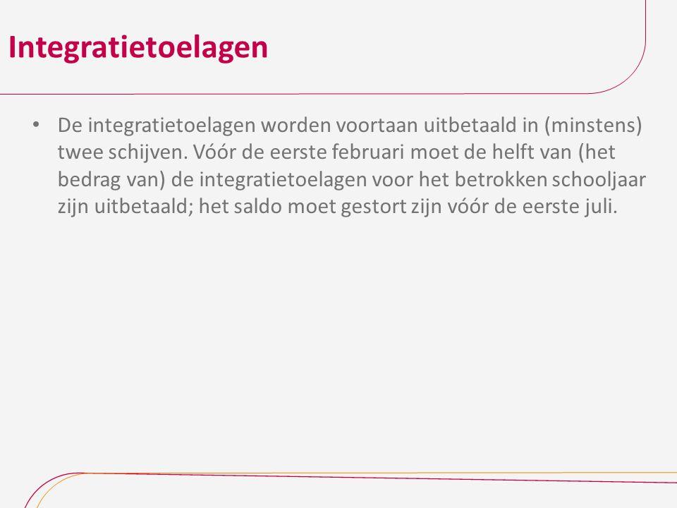 Integratietoelagen De integratietoelagen worden voortaan uitbetaald in (minstens) twee schijven. Vóór de eerste februari moet de helft van (het bedrag