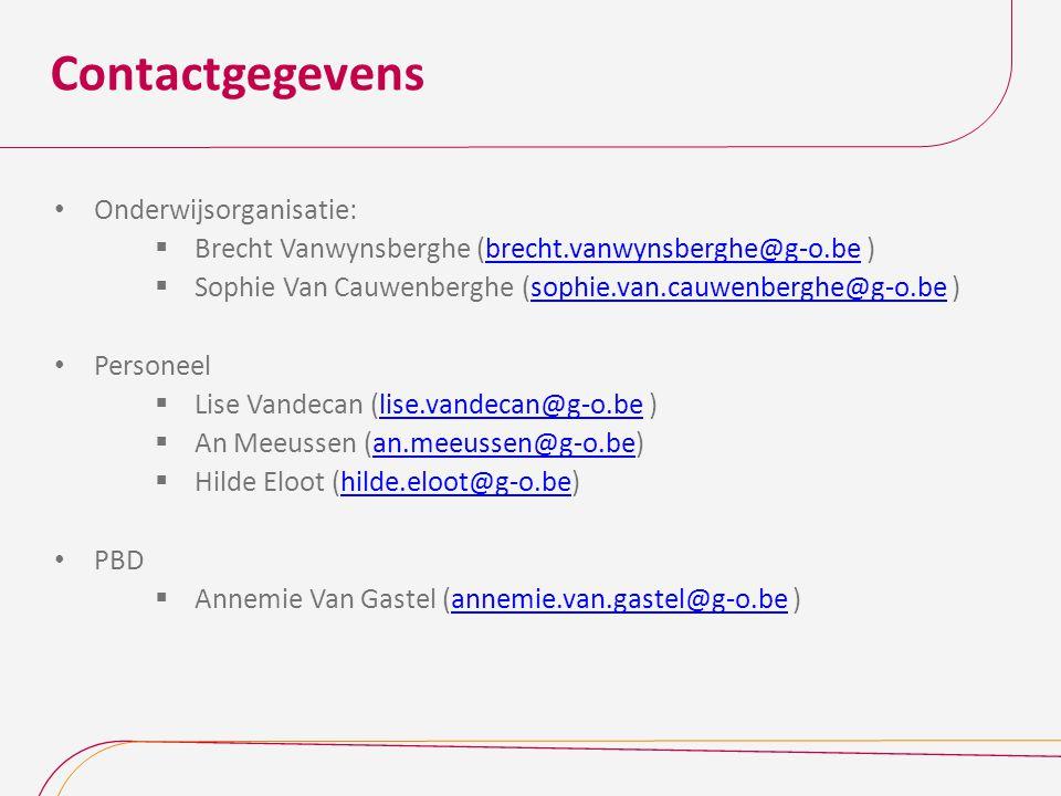 Contactgegevens Onderwijsorganisatie:  Brecht Vanwynsberghe (brecht.vanwynsberghe@g-o.be )brecht.vanwynsberghe@g-o.be  Sophie Van Cauwenberghe (soph