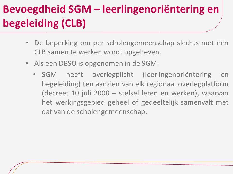 Bevoegdheid SGM – leerlingenoriëntering en begeleiding (CLB) De beperking om per scholengemeenschap slechts met één CLB samen te werken wordt opgeheve