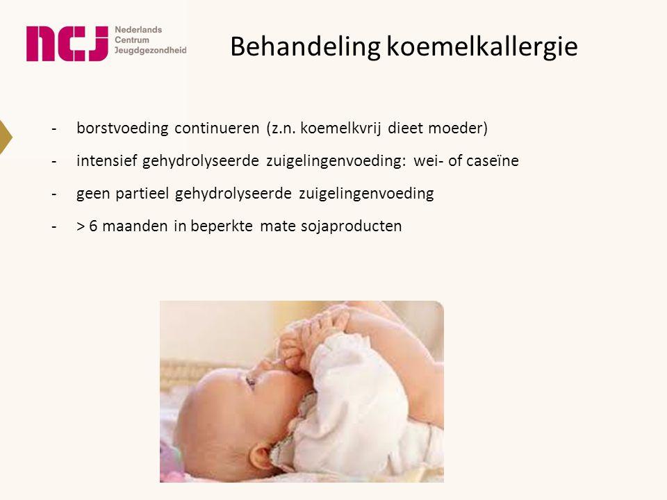 Behandeling koemelkallergie -borstvoeding continueren (z.n. koemelkvrij dieet moeder) -intensief gehydrolyseerde zuigelingenvoeding: wei- of caseïne -