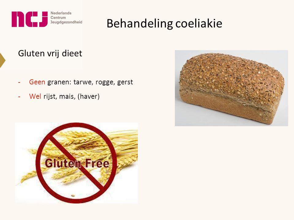 Behandeling coeliakie Gluten vrij dieet -Geen granen: tarwe, rogge, gerst -Wel rijst, mais, (haver)