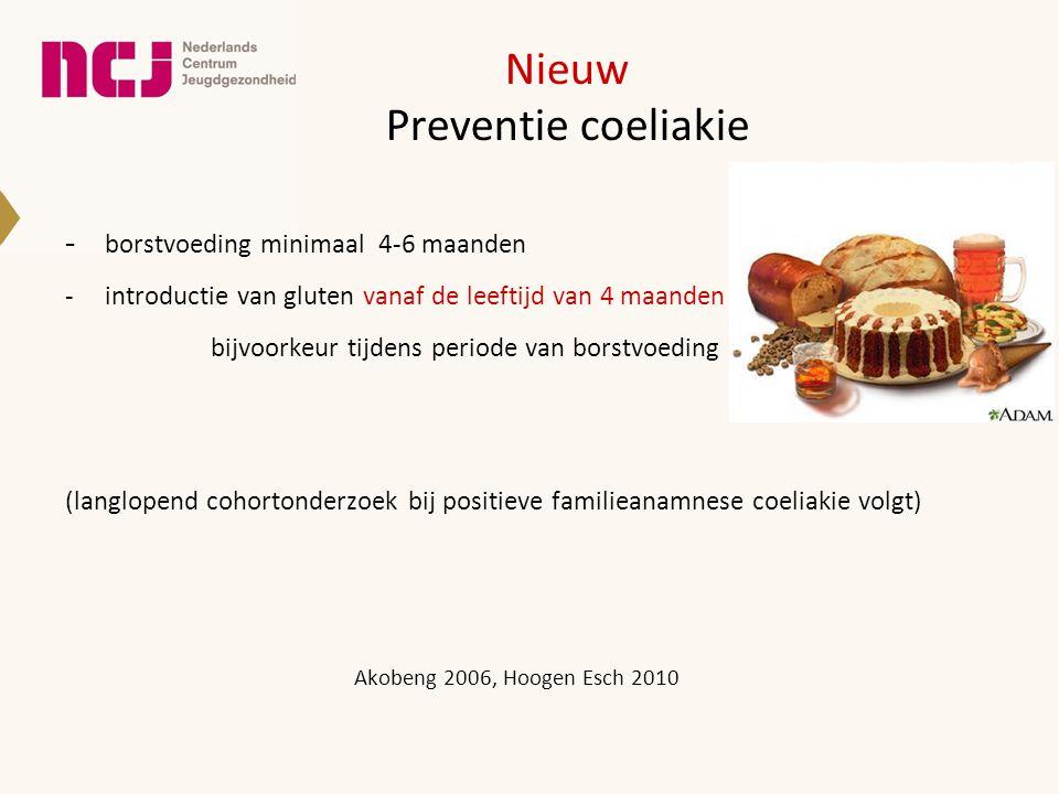 Nieuw Preventie coeliakie - borstvoeding minimaal 4-6 maanden -introductie van gluten vanaf de leeftijd van 4 maanden bijvoorkeur tijdens periode van