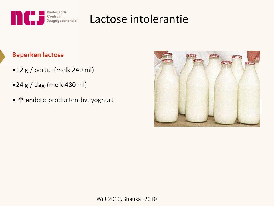 Lactose intolerantie Beperken lactose 12 g / portie (melk 240 ml) 24 g / dag (melk 480 ml) ↑ andere producten bv. yoghurt Wilt 2010, Shaukat 2010