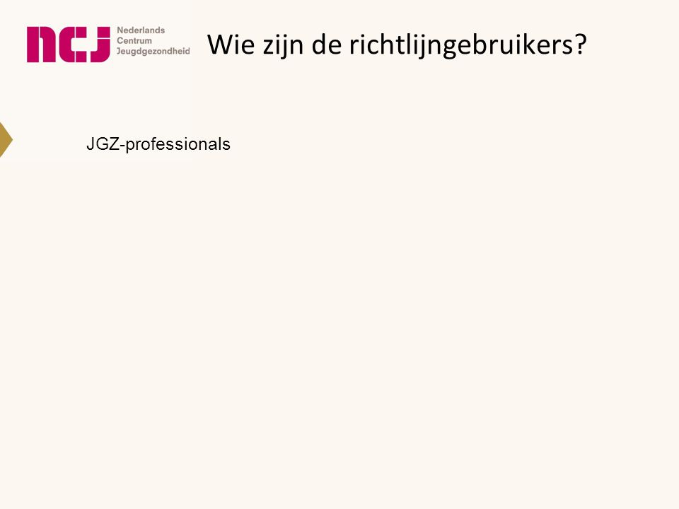 Wie zijn de richtlijngebruikers? JGZ-professionals