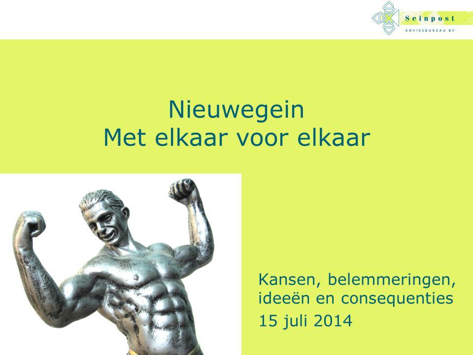 Nieuwegein Met elkaar voor elkaar Kansen, belemmeringen, ideeën en consequenties 15 juli 2014