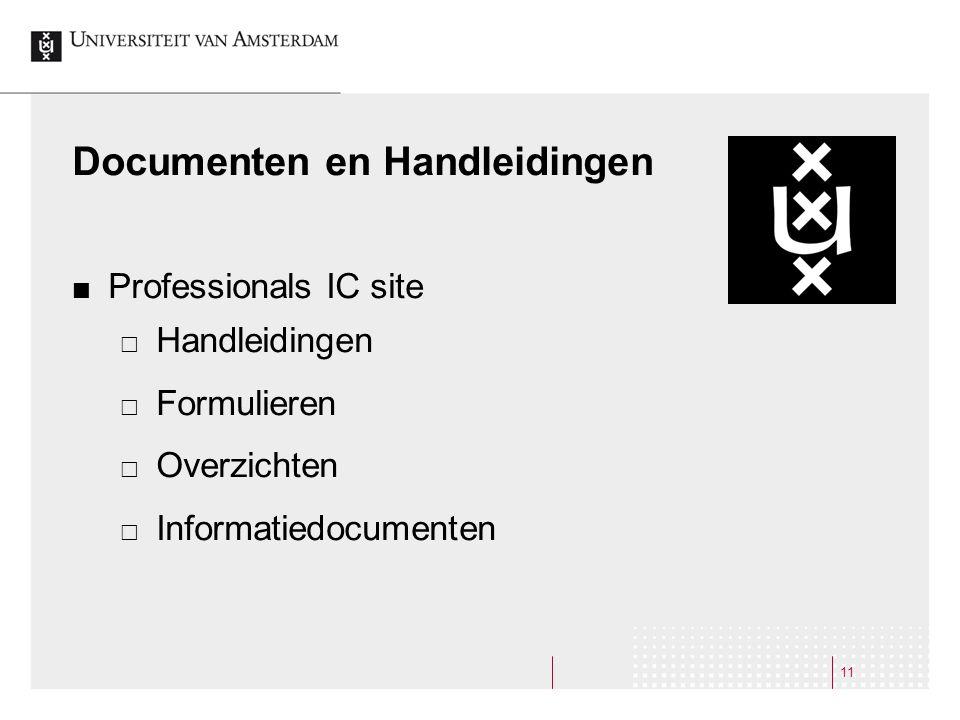 Documenten en Handleidingen Professionals IC site  Handleidingen  Formulieren  Overzichten  Informatiedocumenten 11