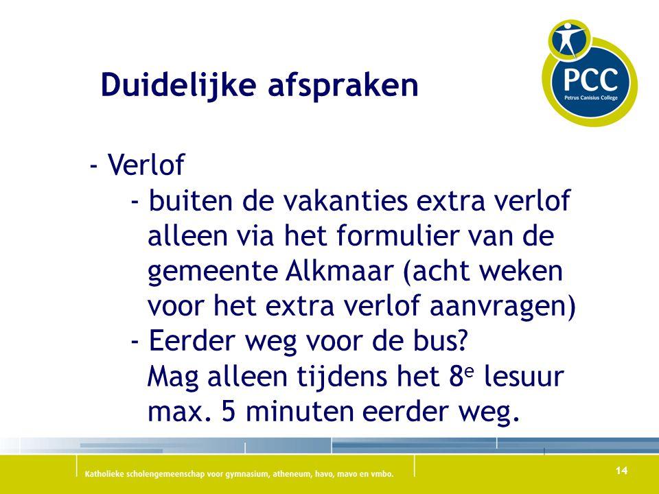 14 Duidelijke afspraken - Verlof - buiten de vakanties extra verlof alleen via het formulier van de gemeente Alkmaar (acht weken voor het extra verlof