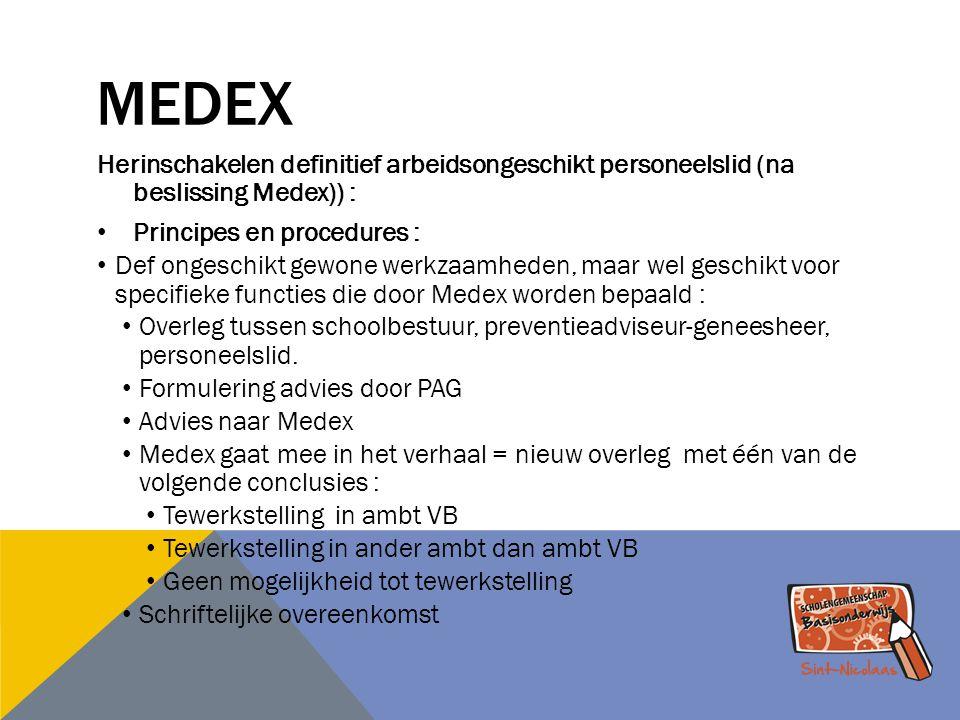 MEDEX Herinschakelen definitief arbeidsongeschikt personeelslid (na beslissing Medex)) : Principes en procedures : Def ongeschikt gewone werkzaamheden