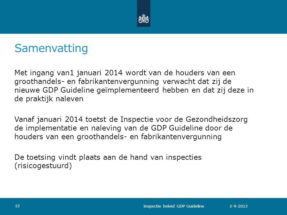 Samenvatting Met ingang van1 januari 2014 wordt van de houders van een groothandels- en fabrikantenvergunning verwacht dat zij de nieuwe GDP Guideline