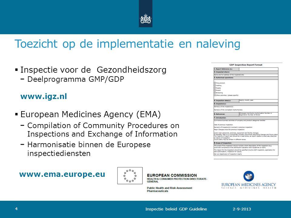 Van vergunning tot certificaat GroothandelFabrikant InspectiesGDPGMPGDP InspectierapportGDPGMP/GDP CertificatenGDPGMP Inspectie beleid GDP Guideline 2-9-2013 5