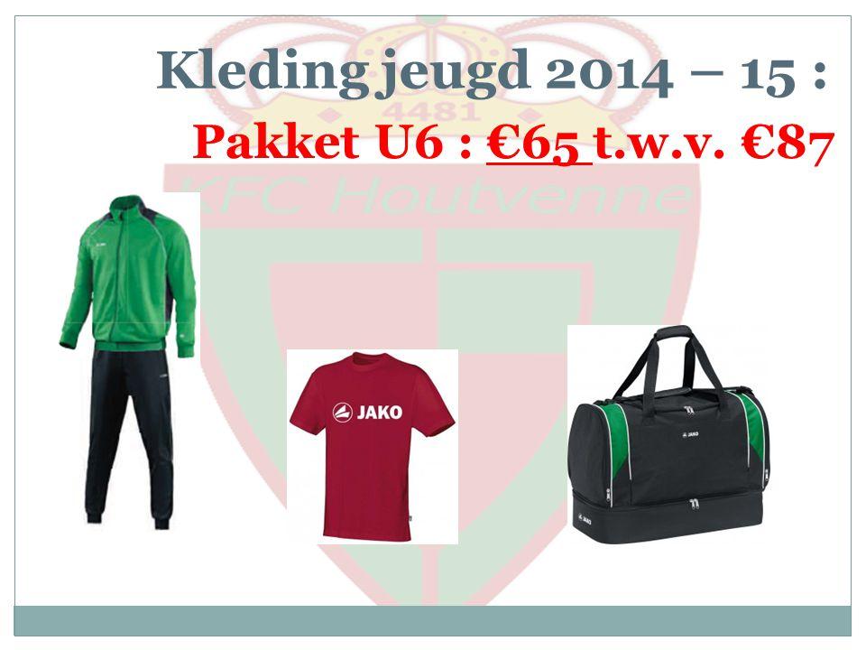 Kleding jeugd 2014 – 15 : Pakket U6 : €65 t.w.v. €87