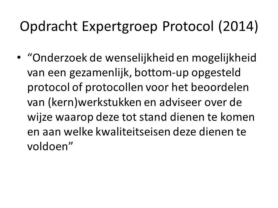 """Opdracht Expertgroep Protocol (2014) """"Onderzoek de wenselijkheid en mogelijkheid van een gezamenlijk, bottom-up opgesteld protocol of protocollen voor"""