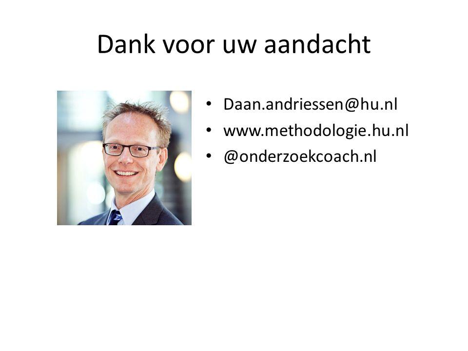 Dank voor uw aandacht Daan.andriessen@hu.nl www.methodologie.hu.nl @onderzoekcoach.nl
