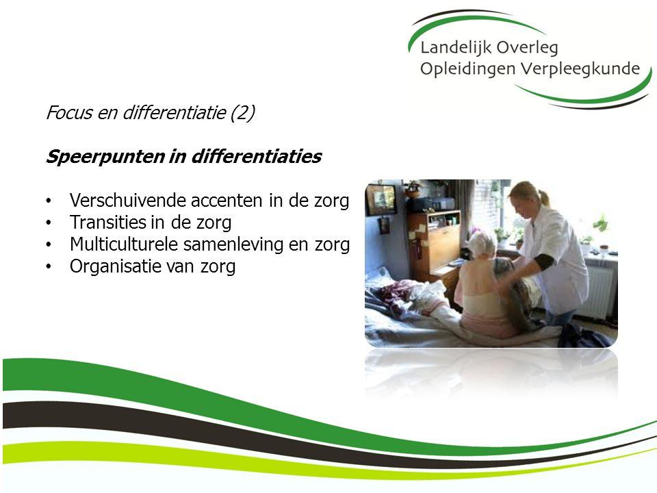 Focus en differentiatie (2) Speerpunten in differentiaties Verschuivende accenten in de zorg Transities in de zorg Multiculturele samenleving en zorg