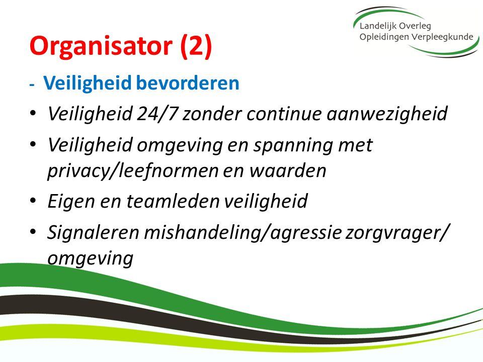 Organisator (2) - Veiligheid bevorderen Veiligheid 24/7 zonder continue aanwezigheid Veiligheid omgeving en spanning met privacy/leefnormen en waarden