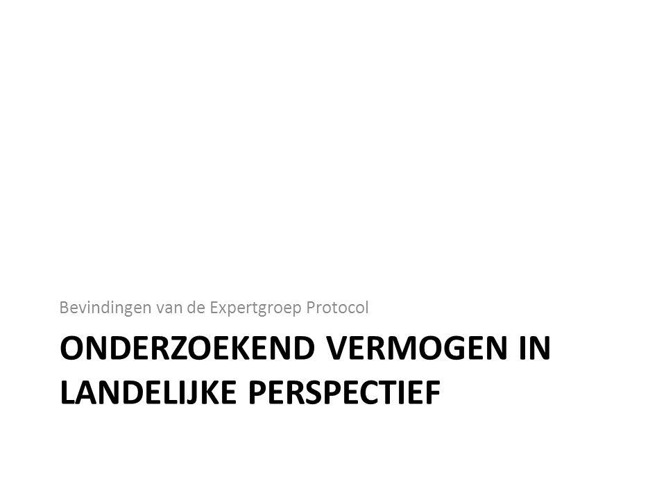 ONDERZOEKEND VERMOGEN IN LANDELIJKE PERSPECTIEF Bevindingen van de Expertgroep Protocol