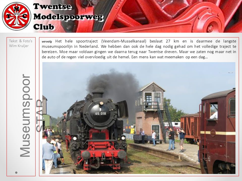 Clubexcursie Ook bijzonder was de herbeleving van de oude treinstellen die continu heen en weer reden tussen Amsterdam en Haarlem.