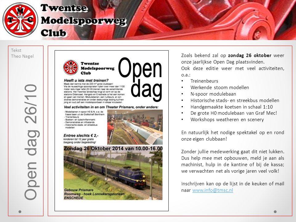 Open dag 26/10 Zoals bekend zal op zondag 26 oktober weer onze jaarlijkse Open Dag plaatsvinden. Ook deze editie weer met veel activiteiten, o.a.: Tre