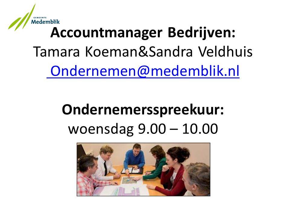 Accountmanager Bedrijven: Tamara Koeman&Sandra Veldhuis Ondernemen@medemblik.nl Ondernemersspreekuur: woensdag 9.00 – 10.00 Ondernemen@medemblik.nl