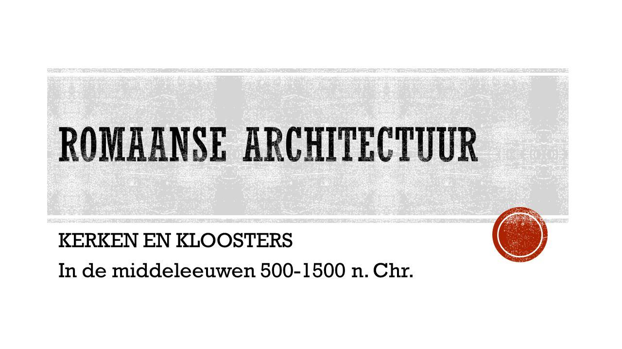  Start Christendom 313 n.Chr. -Start bouw kloosters en kerken  Start middeleeuwen is 500 n.