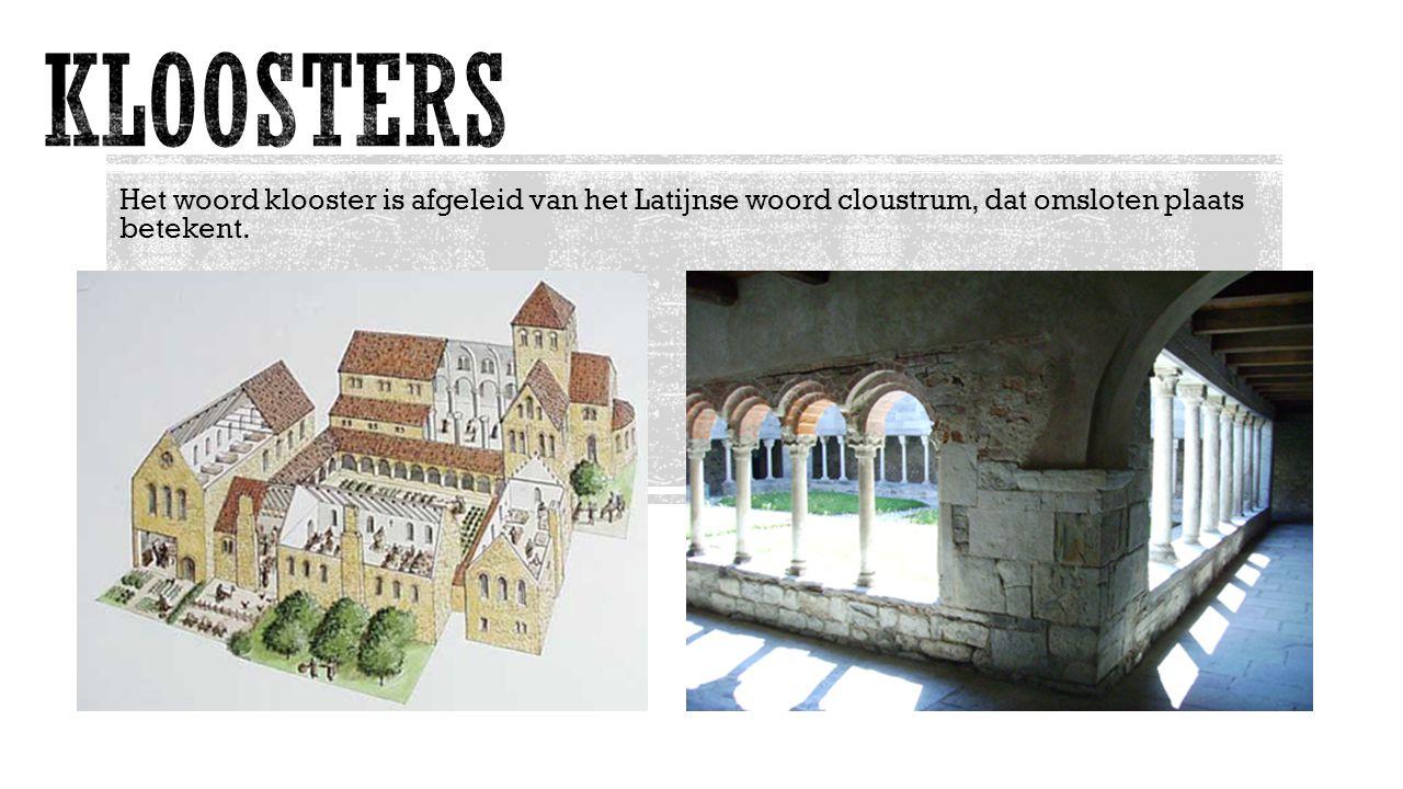 Het woord klooster is afgeleid van het Latijnse woord cloustrum, dat omsloten plaats betekent.