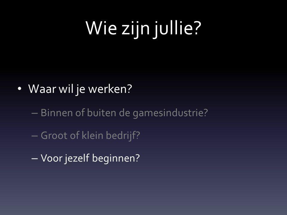 Wie zijn jullie. Waar wil je werken. – Binnen of buiten de gamesindustrie.