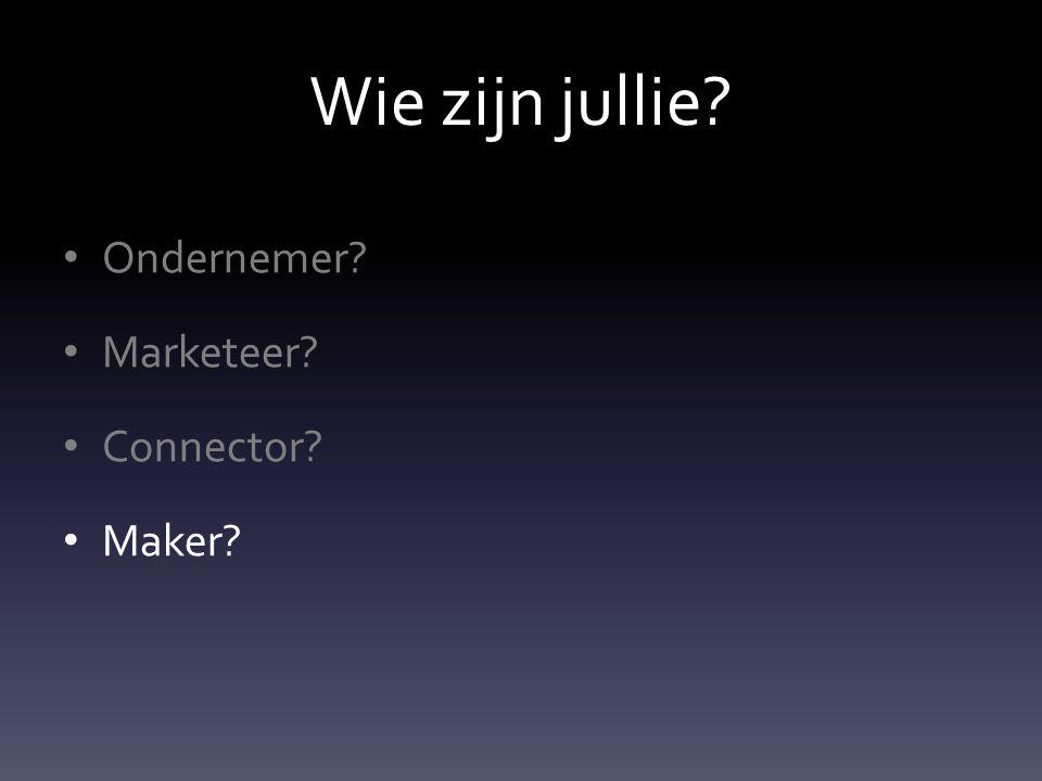 Wie zijn jullie Ondernemer Marketeer Connector Maker