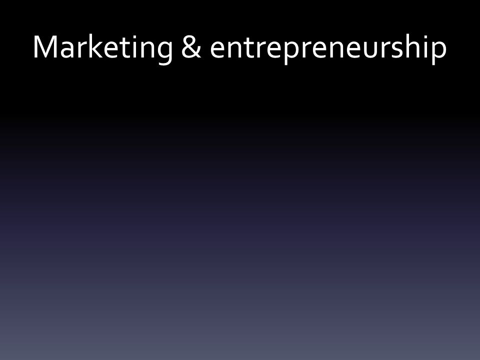Marketing & entrepreneurship