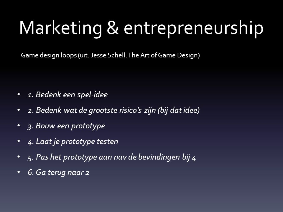 Marketing & entrepreneurship 1. Bedenk een spel-idee 2.