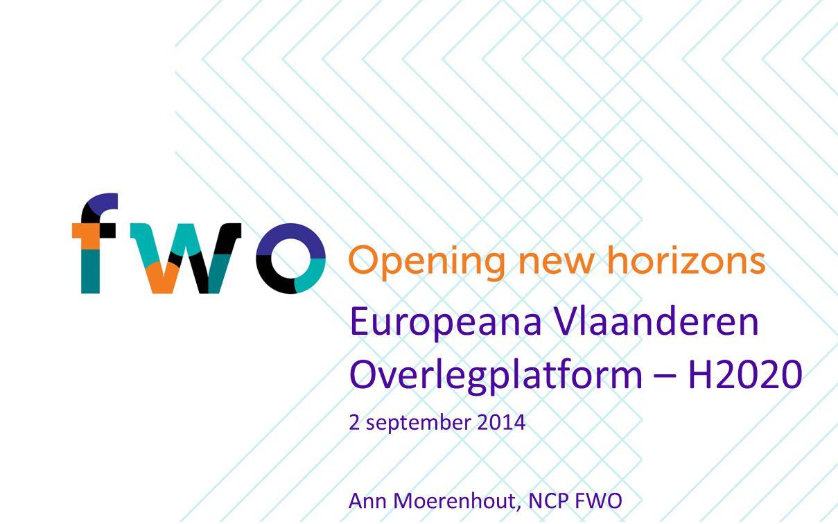 Agenda Horizon 2020 – algemene voorstelling Societal Challenge 6 NCP dienstverlening Nuttige informatie 2 september 2014 Europeana Vlaanderen Overlegplatform – H2020 2