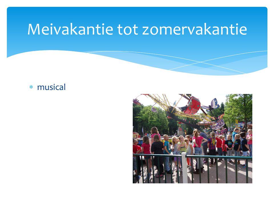  musical Meivakantie tot zomervakantie