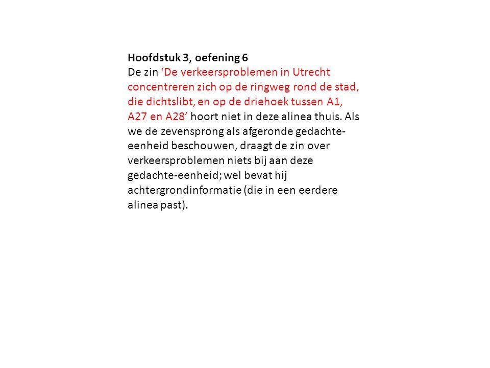 Hoofdstuk 3, oefening 6 De zin 'De verkeersproblemen in Utrecht concentreren zich op de ringweg rond de stad, die dichtslibt, en op de driehoek tussen