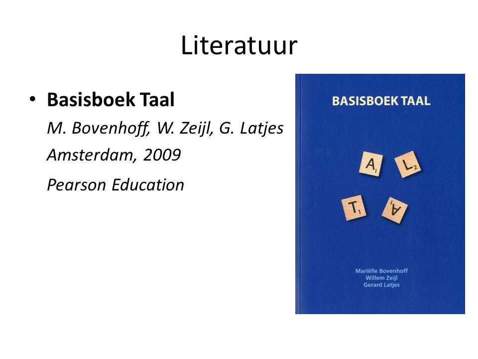 Literatuur Basisboek Taal M. Bovenhoff, W. Zeijl, G. Latjes Amsterdam, 2009 Pearson Education
